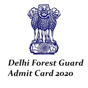 Delhi Forest Guard Admit Card 2020 Wild-life Guard, Forest Ranger Hall Ticket